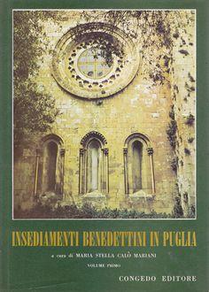 INSEDIAMENTI BENEDETTINI IN PUGLIA VOLUME I a cura di Maria Stella Calò Mariani
