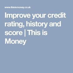 Improve your credit rating, history and score | This is Money