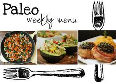 Paleo Weekly Menu - I'm not carb avoidant - but we are reducing our grain consumption significantly and this offers lots of great recipes - but holy guacamole - avocados are really an occasional treat here - far from being local and crazy expensive!