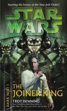 Star Wars: Dark Nest I: The Joiner King:  (Star Wars: Dark Nest #1) by Troy Denning -   After triumphing in Star Wars: The Unifying Force, the heroes of the New Jedi Order return in a dazzling new adventure!  Luke Skywalker is worried: A handful of Jedi Knights, including his nephew and niece, Jaina and Jacen Solo, have disappeared into the Unknown Regions in response to a strange cry for help that only they could hear. Now the alien Chiss...