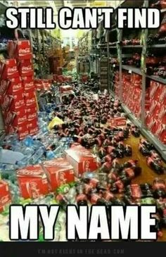 I don't drink soft drinks, but I can assure you that my name will NEVER be found on a Coke bottle! LOL.