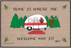 High Cotton Doormat: Home is where the welcome mat is. Humorous, durable doormat. Makes a great gift! Manufactured in USA. 100% Olefin Indoor/Outdoor Carpet. Washable with hose & brush. Dry flat. Perfect bound stitched edges.