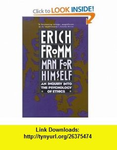 Man for Himself An Inquiry Into the Psychology of Ethics (9780805014037) Erich Fromm , ISBN-10: 0805014039  , ISBN-13: 978-0805014037 ,  , tutorials , pdf , ebook , torrent , downloads , rapidshare , filesonic , hotfile , megaupload , fileserve