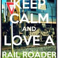Keep Calm & love a RRer! My hubby is a conductor for CSX..... So I just love this!!