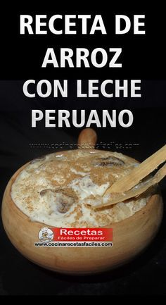 Receta de arroz con leche Peruano Es uno de los dulces más populares del Perú y considerado oriundo de Lima por tradición, es el arroz con leche.