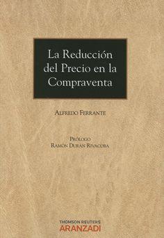 Ferrante, Alfredo.  La reducción del precio en la compraventa.  Aranzadi, 2012.