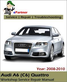 auto service audi a6 c6 2008 2009 2010 2011 workshop service repair rh pinterest com 2006 audi a6 car manual Audi A6 Manual PDF