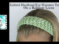 Craft Life Knitted Headband Head Wrap Ear Warmers Tutorial on One Rainbow Loom or Knitting Loom