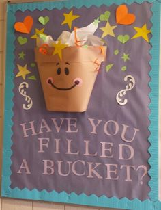Have you filled a bucket?  I was given the task to make a bulletin board that reminded students and staff to be bucket fillers. This is what I came up with!  By: Kaylyn Garcia Parkview High School 2014-2015