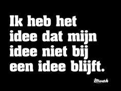 #quotes #spreuken #oneliners #mwah