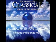 ▶ The Most Relaxing Classical Music in the Universe - YouTube