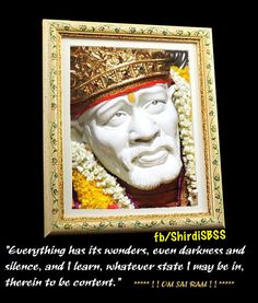 """Everything has its wonders, even darkness and silence, and I learn, whatever state I may be in, therein to be content.""  ❤️ ❤️OM SAI RAM❤️ ❤️  Please share; FB: www.fb.com/ShirdiSBSS Twitter: https://twitter.com/shirdisbss Blog: http://ssbshraddhasaburi.blogspot.com  G+: https://plus.google.com/100079055901849941375/posts Pinterest: www.pinterest.com/shirdisaibaba"