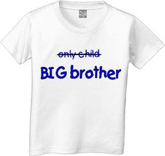 ONLY CHILD now big brother tshirt by CustomTeesForTots on Etsy, $15.00