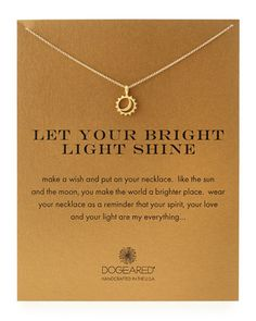 Gold-Dipped+Let+Your+Bright+Light+Shine+Necklace+by+Dogeared+at+Neiman+Marcus.