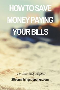 How to Save Money Paying Your Bills - 20 Something Couponer