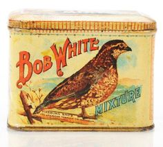 Google Image Result for http://antiquetobacco.com/wp-content/uploads/2012/06/bob-white-tin1.jpg