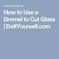 Cutting glass can be as simple as using the right bit on a Dremel rotary tool. Dremel Werkzeugprojekte, Dremel Rotary Tool, Dremel 4000, Dremel Bits, Dremel Carving, Stained Glass Crafts, Fused Glass Art, How To Cut Mirror, Dremel Tool Projects