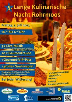 Die 5. Lange Kulinarische Nacht in Rohrmoos bei Braunhofer's, arx Genusswerkstatt, Sonneck, Dorfstöckl & Pariente. Am 5. Juli 2013 ab 18 Uhr: 5x Live-Musik, 20x Gaumenfreude, 1 Gourmet-VIP-Pass, 1 großes Gewinnspiel, uvm.