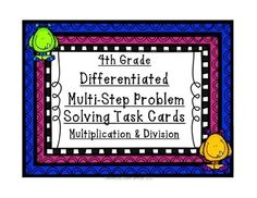 4th Grade Differentiated Task Cards - Multiplication and Division Multi-Step Problems. 3 different sets; Each set has a different level of difficulty ranging from only one step increasing to multiple steps with a hidden question.  2 digit by 2 digit multiplication