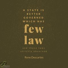 """""""A state is better governed which has few law and those laws strictly observed. Ayn Rand, Citizenship, Sentences, Philosophy, Law, Politics, Inspirational Quotes, Good Things, Motivation"""