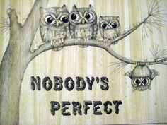 Nobodysperfect#