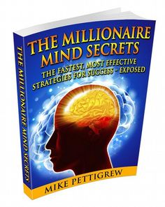 The Millionaire Mind Secrets We Love 2 Promote http://welove2promote.com/product/the-millionaire-mind-secrets/    #earnfromhome