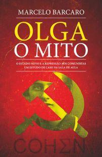 Olga, o mito: o estado novo e a repressão aos comunistas um estudo de caso na sala de aula