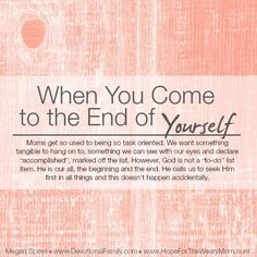 When You Come to the End of Yourself || Megan Spires || www.DevotionalFamily.com