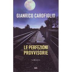 Le perfezioni provvisorie: Amazon.it: Gianrico Carofiglio: Libri