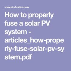 Online wire size calculators tables solar pinterest how to properly fuse a solar pv system articleshow properly fuse solar greentooth Images