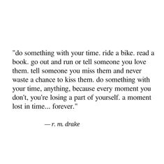 Do something with your time... r.m. drake