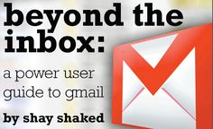 The Power User Guide to Gmail