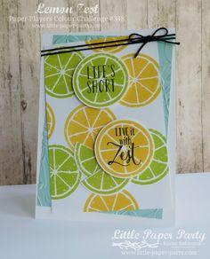 Little Paper Party, Lemon Zest, Quick Cards, Cool Cards, Diy Cards, Photo Booth Setup, Orange Party, Stampin Up Catalog, Lemon Slice, Stampin Up Cards, Cardmaking