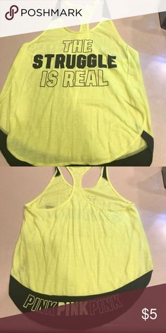 "Pink Victoria's Secret neon yellow black tank XS Great condition tank top from pink Victoria's Secret size extra small. Neon yellow and black the front says ""the struggle is real quote. The back has pink wording along bottom PINK Victoria's Secret Tops Tank Tops"