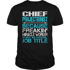 Awesome Tee For Chief Projectionist T-Shirts, Hoodies (22.99$ ==► Order Here!)