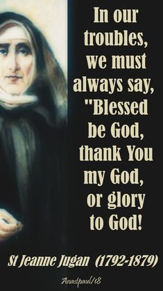 """In our troubles, we must always say, ""Blessed be God, thank You my God, or glory to God! Catholic Religion, Catholic Saints, Catholic Kids, Roman Catholic, St Michael Prayer, Suffering Quotes, St John Vianney, Holy Quotes, Saint Thomas Aquinas"
