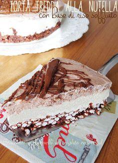 torta fredda con riso soffiato ricetta cheesecake estiva nutella mascarpone panna
