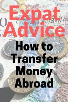 How to move abroad with your money and not spend it all on fees - I've moved to a new country five times in the last seven years, I give you all of my advice on how to transfer money abroad without too many fees!