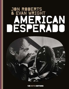 American Desperado - Jon Roberts & Evan Wright