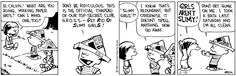 THE DAILY CALVIN: Calvin and Hobbes, May 18, 1989 - GIRLS AREN'T SLIMY! | Don't get gunk on me. I took a bath last Saturday and I'm all clean.