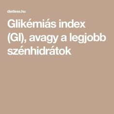 Glikémiás index (GI), avagy a legjobb szénhidrátok Pcos, Diabetes, Healthy Recipes, Healthy Food, Life Hacks, Paleo, Eat, Fitness, Health Recipes