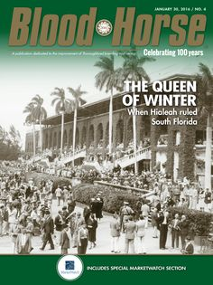 Issue 4, January 30, 2016. The Queen of Winter: When Hialeah ruled South Florida. Includes Special Marketwatch Section. Buy the issue: http://shop.bloodhorse.com/collections/all-print-issues/products/blood-horse-january-30-2016-print