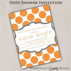 Dots Shower Invitation  DIY Printable  by domesticallyswanky, $7.00