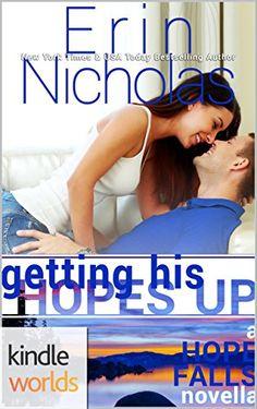 Hope Falls: Getting His Hopes Up (Kindle Worlds Novella) by Erin Nicholas http://www.amazon.com/dp/B01B5BJHI8/ref=cm_sw_r_pi_dp_YgTSwb1Z7P1AF