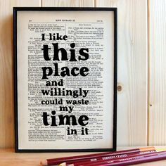"""""""I like this place and willingly could waste my time in it."""" -- William Shakespeare, As You Like It"""