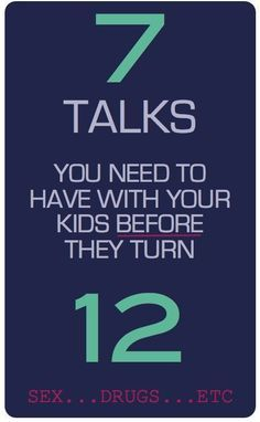 7 Tough Conversations your should have with your kids before they turn 12 (for Christian Parents) • Sexual Behavior (abstinence) • Sexual Behavior (consequences of actions) • Drugs (& alcohol) • Body Image • Shoplifting • Bullying • Cheating in school