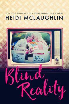 Release Blitz & Giveaway:: Blind Reality by Heidi McLaughlin New York Times, Saga, Heidi Mclaughlin, New Romance Books, Book Review Blogs, English Book, Ya Books, Latest Books, Book Nerd