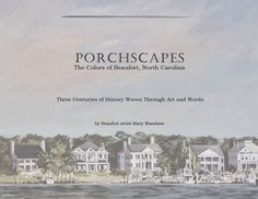 PORCHSCAPES - The Colors of Beaufort, North Carolina