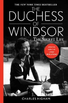 The Duchess of Windsor - The Secret Life by Charles Higham | House of Beccaria~