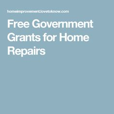Free Government Grants for Home Repairs